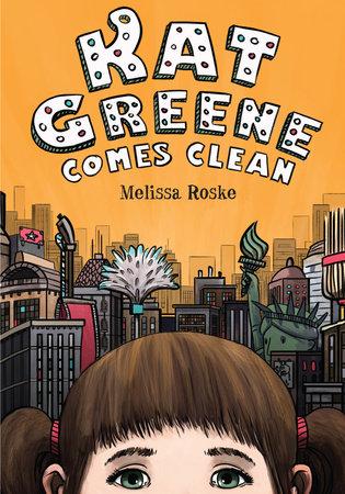 Kat Greene Comes Clean by Melissa Roske