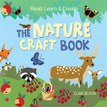 Read, Learn & Create--The Nature Craft Book by Clare Beaton