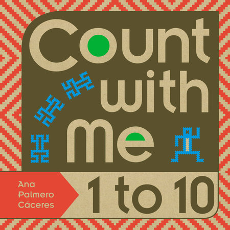 Count with Me -- 1 to 10 by Ana Palmero Caceres