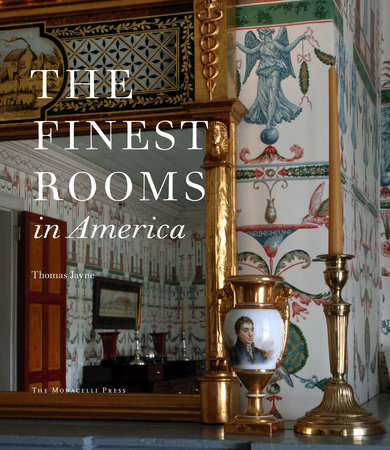 The Finest Rooms in America by Thomas Jayne