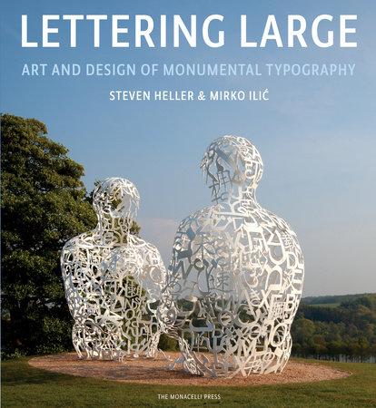 Lettering Large by Steven Heller and Mirko Ilic