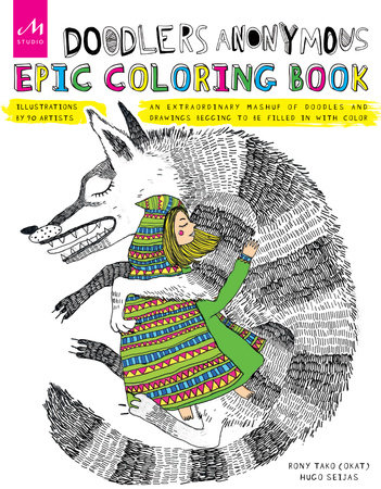 Doodlers Anonymous Epic Coloring Book by Rony Tako (OKAT) and Hugo Seijas