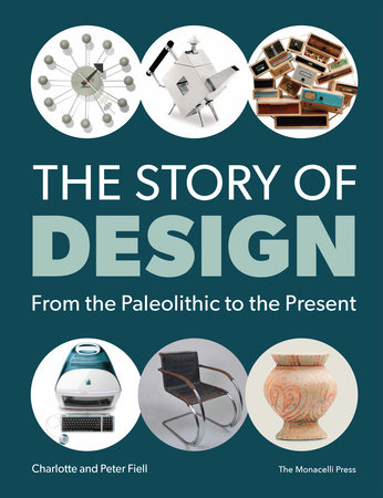 The Story of Design by Charlotte Fiell and Peter Fiell