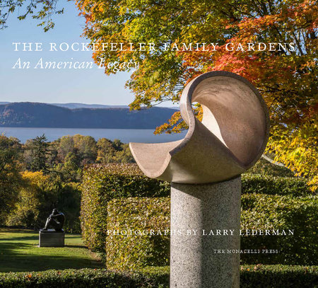 The Rockefeller Family Gardens by Larry Lederman, Cynthia Bronson Altman, Todd Forrest and Cassie Banning