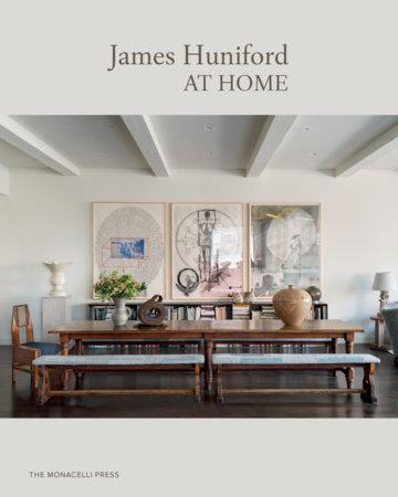 James Huniford: At Home by James Huniford