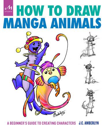 How to Draw Manga Animals by J.C. Amberlyn