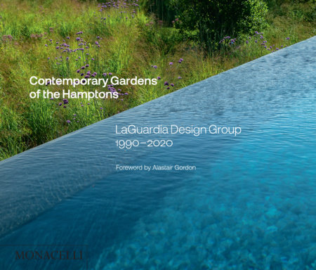 Contemporary Gardens of the Hamptons by Christopher LaGuardia
