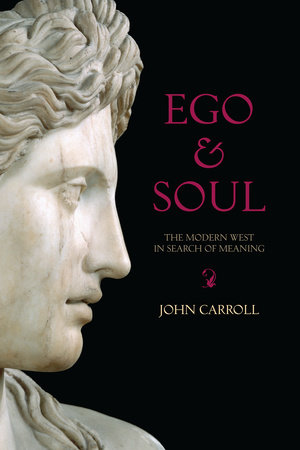 Ego and Soul by John Carroll