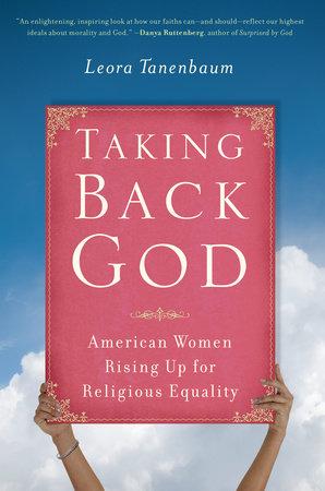 Taking Back God by Leora Tanenbaum