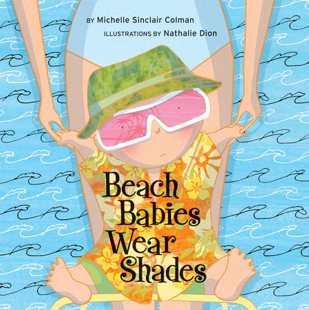 Beach Babies Wear Shades by Michelle Sinclair Colman