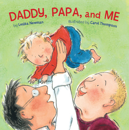 Daddy, Papa, and Me by Leslea Newman