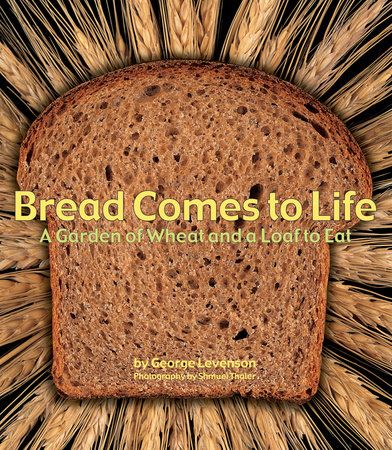 Bread Comes to Life by George Levenson