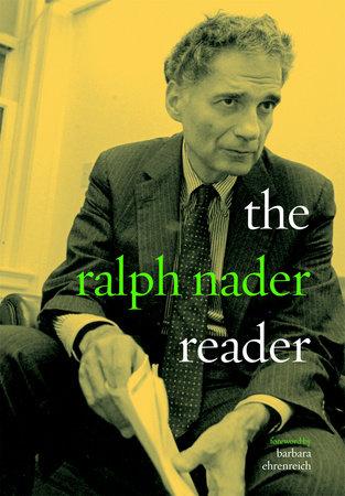 The Ralph Nader Reader by Ralph Nader