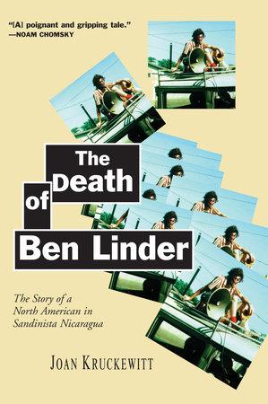 The Death of Ben Linder by Joan Kruckewitt