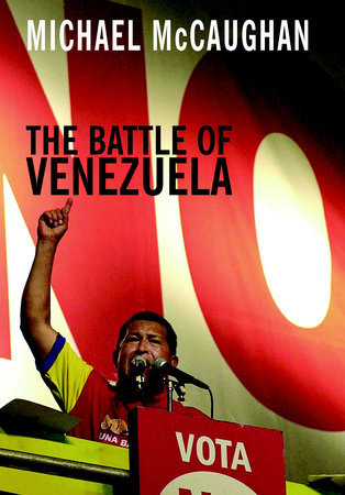 The Battle of Venezuela by Michael McCaughan