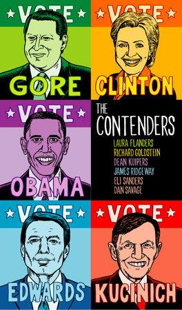 The Contenders by Laura Flanders, Richard Goldstein, Dean Kuipers, James Ridgeway and Eli Sanders