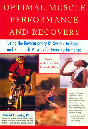 Optimal Muscle Performance and Recovery by Edmund R. Burke, Ph.D.