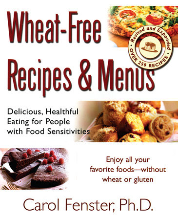 Wheat-Free Recipes & Menus by Carol Fenster Ph.D.