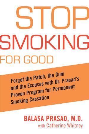 Stop Smoking for Good by Balasa Prasad and Catherine Whitney