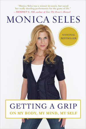 Getting a Grip by Monica Seles