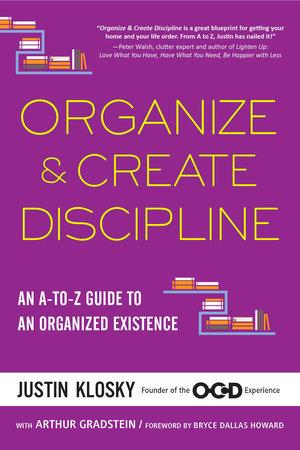 Organize & Create Discipline by Justin Klosky