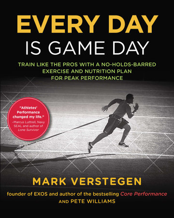 Every Day Is Game Day by Mark Verstegen and Peter Williams