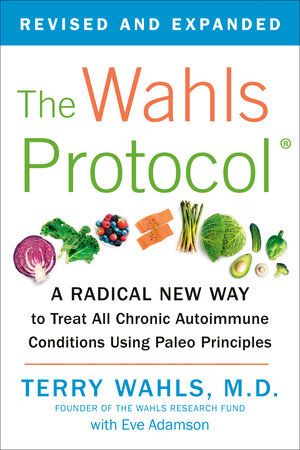 The Wahls Protocol by Terry Wahls M.D.