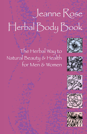 Herbal Body Book by Jeanne Rose