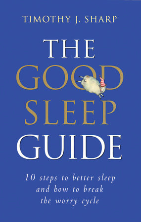 The Good Sleep Guide by Timothy Sharp