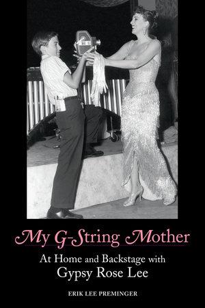 My G-String Mother by Erik Lee Preminger