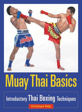 Muay Thai Basics by Christoph Delp