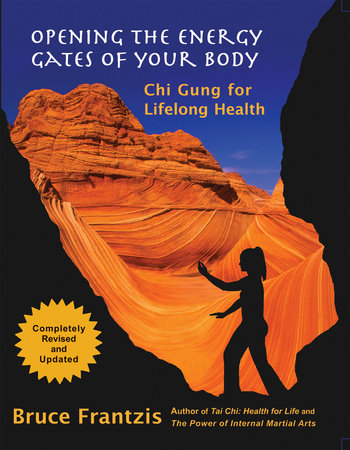 Opening the Energy Gates of Your Body by Bruce Frantzis