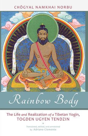 Rainbow Body by Chogyal Namkhai Norbu