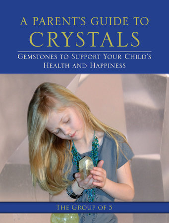 A Parent's Guide to Crystals by Group of 5