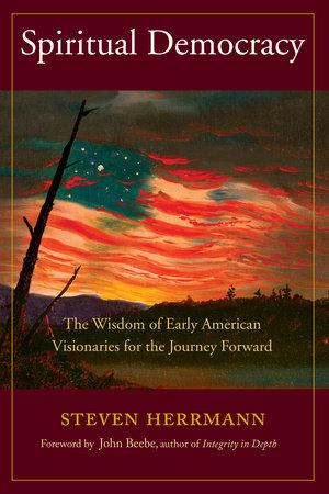 Spiritual Democracy by Steven B. Herrmann