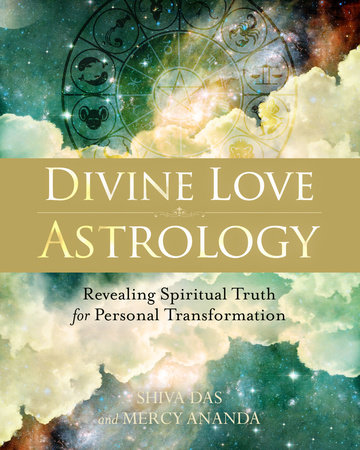 Divine Love Astrology by Shiva Das and Mercy Ananda