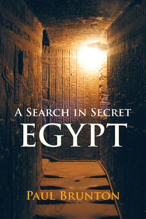 A Search in Secret Egypt by Paul Brunton