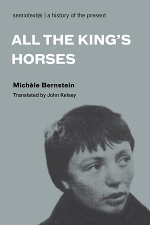 All the King's Horses by Michele Bernstein