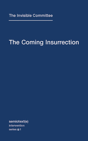 The Coming Insurrection by The Invisible Committee