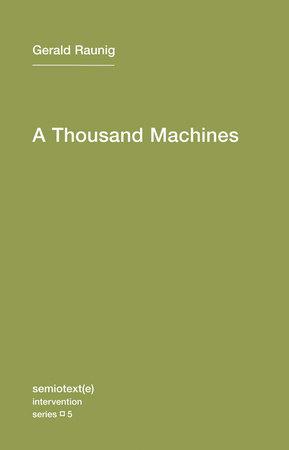 A Thousand Machines by Gerald Raunig