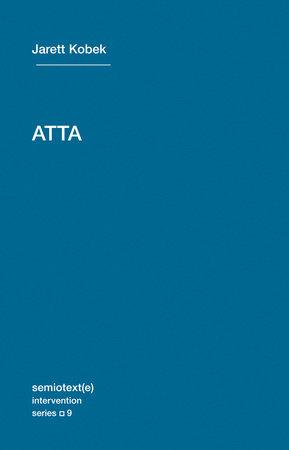 ATTA by Jarett Kobek
