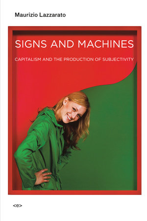Signs and Machines by Maurizio Lazzarato