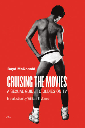 Cruising the Movies by Boyd McDonald