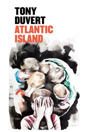 Atlantic Island by Tony Duvert