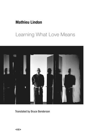 Learning What Love Means by Mathieu Lindon