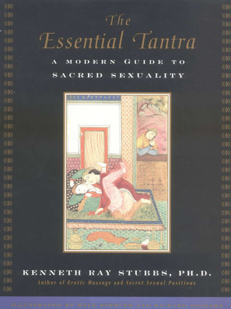 The Essential Tantra by Kenneth Ray Stubbs and Kyle Spencer