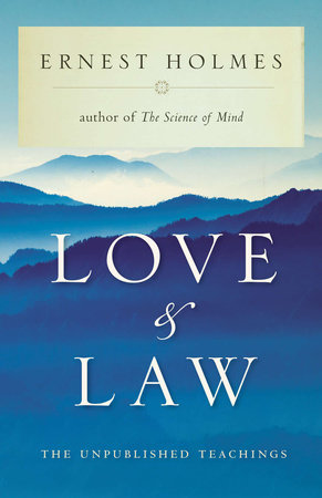 Love and Law by Ernest Holmes