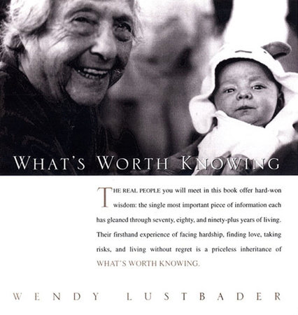 What's Worth Knowing by Wendy Lustbader