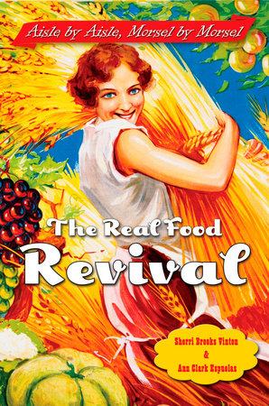 The Real Food Revival by Sherri Brooks Vinton and Ann Clark Espuelas