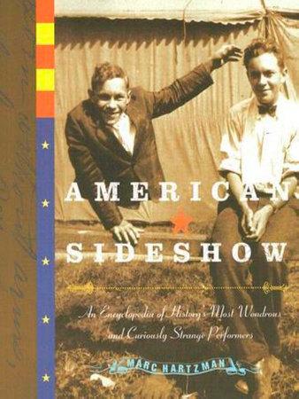 American Sideshow by Marc Hartzman